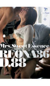 REONA36(麻布レオナ) D.88 Mrs.SweetEssence